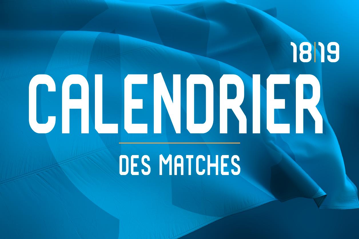 Calendrier Des Matchs De Lom.Le Calendrier 2018 19 De L Om En Ligue 1 Conforama Om
